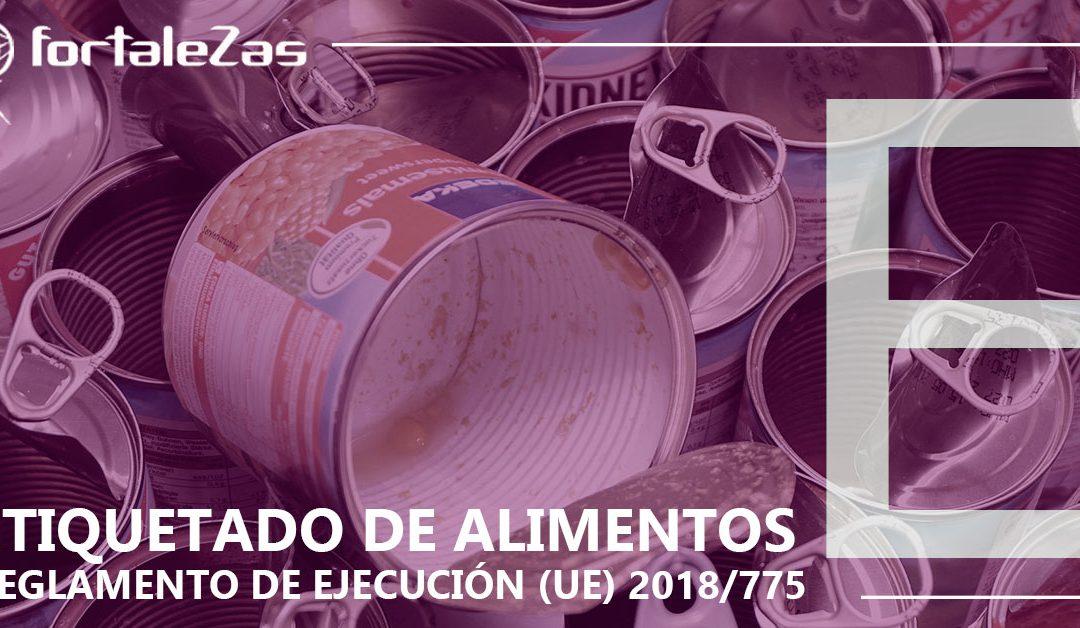 Nuevas especificaciones en el etiquetado de alimentos Reglamento de Ejecución (UE) 2018/775